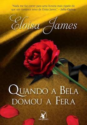 Quando a Bela domou a Fera - Eloisa James | Resenha