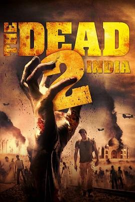 Xem Phim Xác Sống 2: Ấn Độ - The Dead 2: India