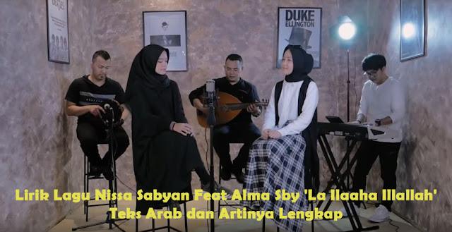Lirik Lagu Nissa Sabyan Feat Alma Sby 'La Ilaaha Illallah' Teks Arab dan Artinya Lengkap