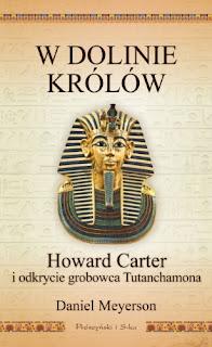 W Dolinie Królów. Howard Carter i odkrycie grobowca Tutanchamona - Daniel Meyerson