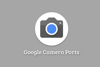 Google Camera Ports untuk Semua Android [NO ROOT]