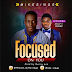 MUSIC: FOCUSED ON YOU BY MIKESINGS FEATURING PROFIT OKEBE || @MikeSings3