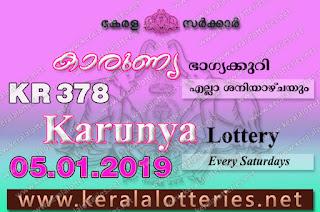 Kerala Lottery Results 05-01-2019 Karunya KR-378 Lottery Result