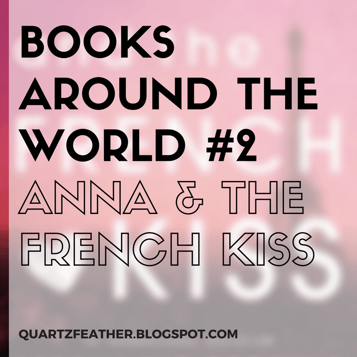 Books Around the World #2 Anna and the French Kiss
