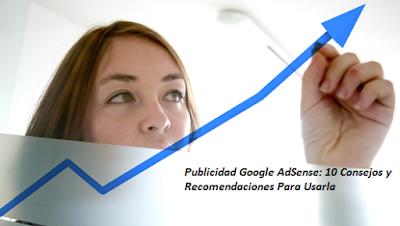 Google AdSense: 10 Consejos y Recomendaciones Claves