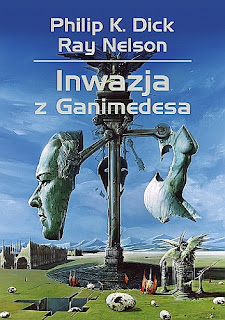 """""""Inwazja z Ganimedesa"""" Philip K. Dick"""
