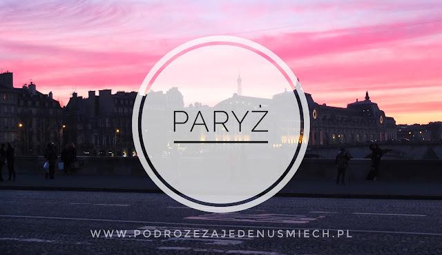 paryż, autostop, francja, backpacking, tanio w paryżu, tani wyjazd do paryża,