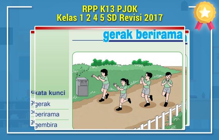 RPP K13 PJOK Kelas 1 2 4 5 SD Revisi 2017