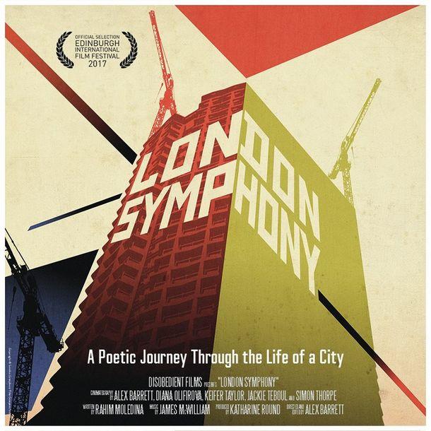 London Symphony - Alex Barret (Desobedient Films) | Una sinfonía urbana para el siglo XXI