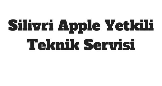 silivri apple yetkili servis