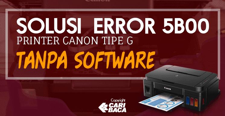 Cara Reset Canon G2000 Error 5B00 Terbaru Tanpa Software