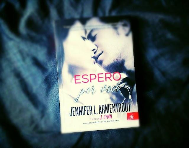 [RESENHA #226] ESPERO POR VOCÊ - JENNIFER L. ARMENTROUT