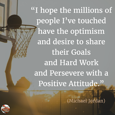 "Motivational Quotes For Work: ""I hope the millions of people I've touched have the optimism and desire to share their goals and hard work and persevere with a positive attitude."" - Michael Jordan"