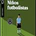 Nuestras propuestas: Niños Futbolistas