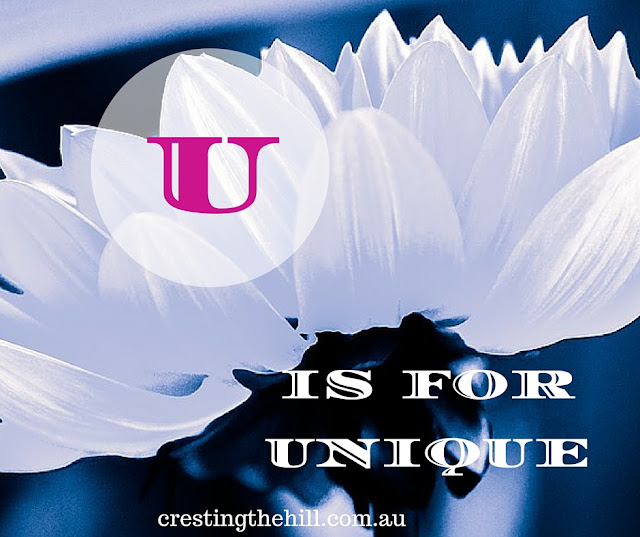 The A-Z of Positive Personality Traits - U is for Unique - www.crestingthehill.com.au