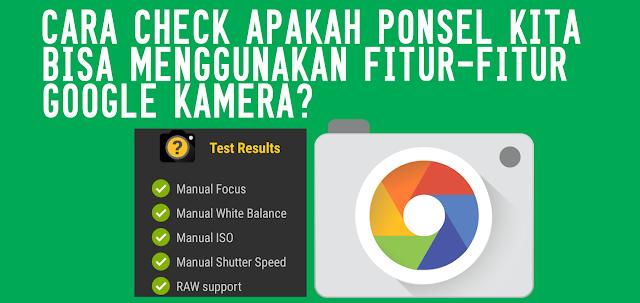 Cara Check Apakah Ponsel Kita Support Google Camera? - Sobat