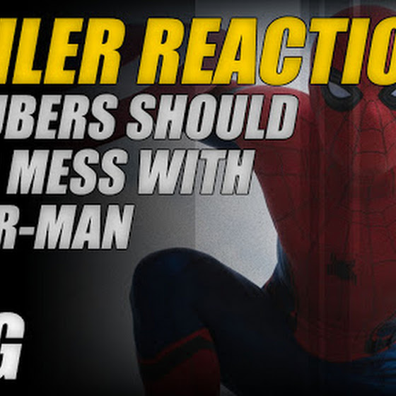 Trailer Reaction YouTubers Should Never Mess With Spider-Man