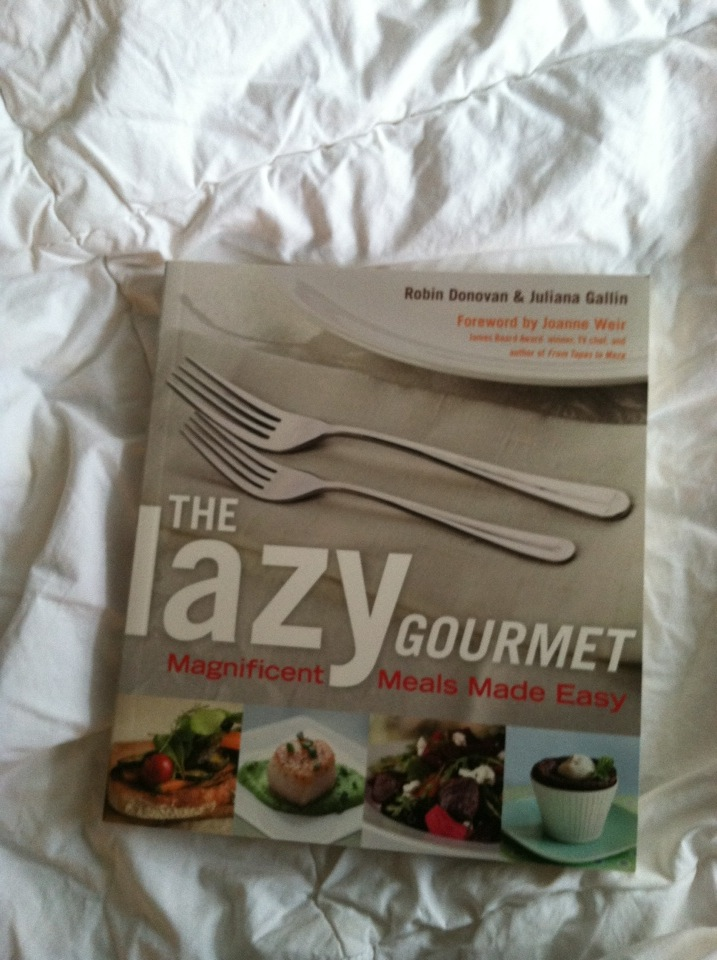 The Lazy Gourmet: Magnificent Meals Made Easy