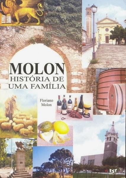 LIBRO: MOLON Historia de uma Familia di Molon Floriano
