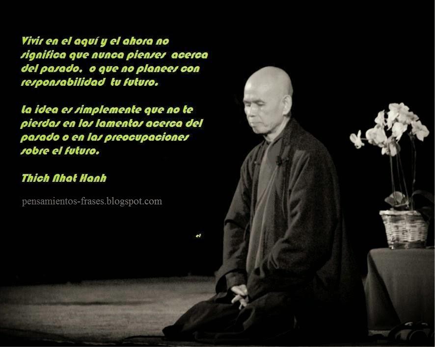 Frases Célebres Vivir Aquí Y Ahora Thich Nhat Hanh