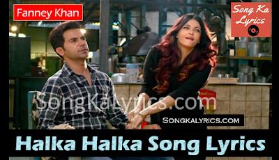 halka-halka-song-lyrics-fanney-khan-2018-aishwarya-rajkummar
