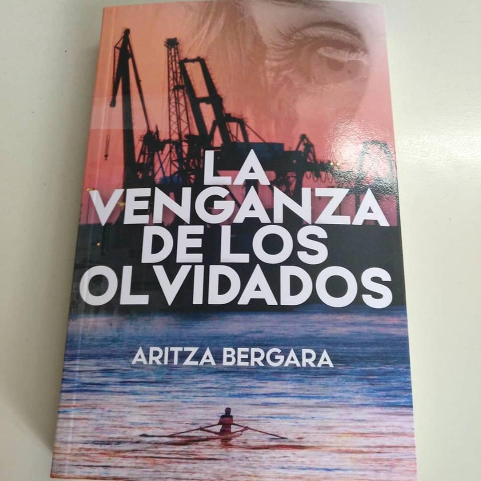 LA VENGANZA DE LOS OLVIDADOS (ARITZA BERGARA)