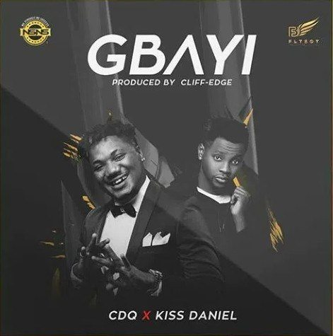 "CDQ – ""Gbayi"" ft. Kiss Daniel [New Song] - Mp3made.com.ng"