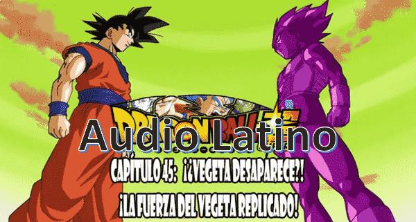 Capitulo 45 en audio latino, la réplica de Vegeta ha clonado todas sus habilidades, tanto como su personalidad y sus poderes.