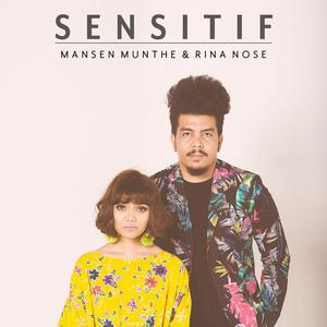 Mansen Munthe & Rina Nose - Sensitif