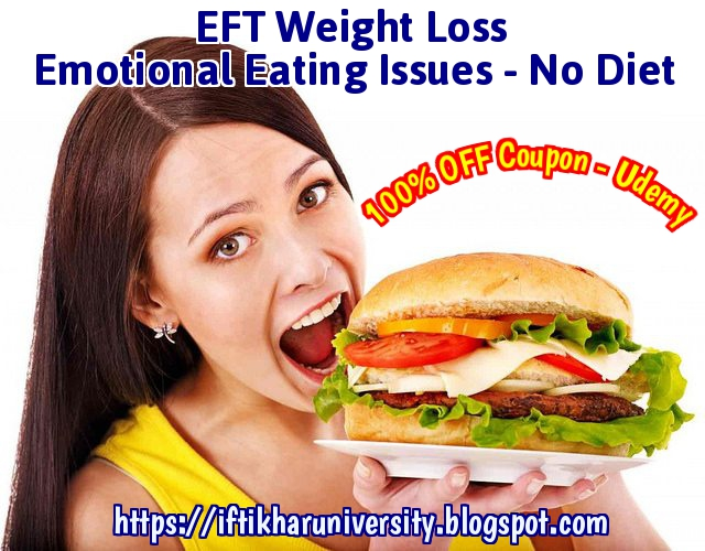100% OFF Coupon | EFT Weight Loss - Emotional Eating Issues - No Diet | Iftikhar University