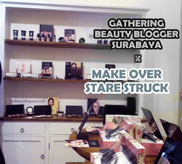 Gathering Beauty Blogger Surabaya x Make Over Starer Struck