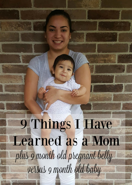 9 Things I Have Learned as a Mom