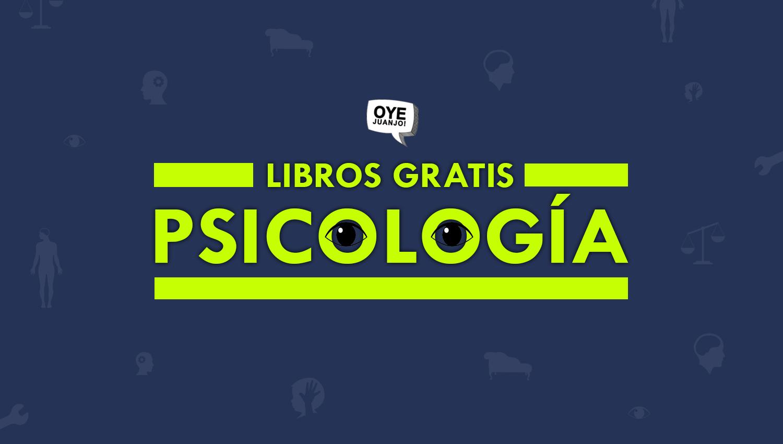 50 libros digitales gratis para psicólogos | Oye Juanjo!