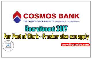 COSMOS Bank Recruitment 2017 for Post of Clerk – Fresher also can Apply