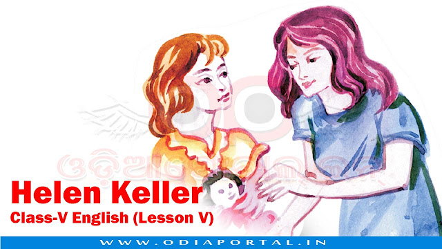 Helen Keller - Class-V English (Lesson V) - Text, Activity and Answers, opepa books