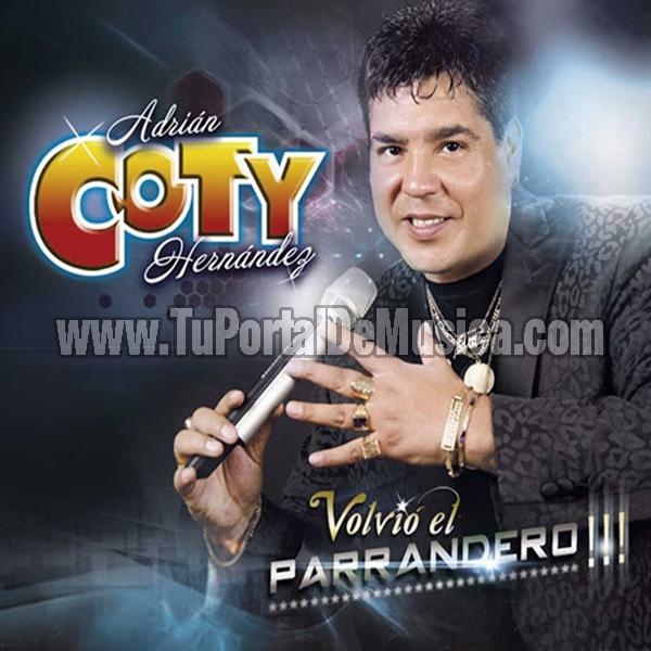 Coty Hernandez - Volvio El Parrandero (2016)