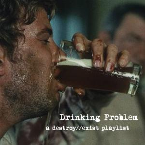 D//E Playlist: Drinking Problem