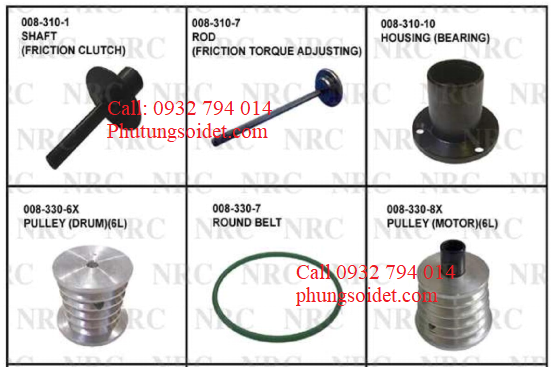Shaft (friction clutch) 008-310-1 Rod (friction torque adjusting) 008-310-7 Housing (Bearing) 008-310-10 Pulley (drum)(6L) 008-330-6x Roud Belt 008-330-7 Pulley (Motor)(6L) 008-330-8X