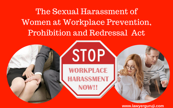 The Sexual Harassment of Women at Workplace Prevention, Prohibition and Redressal  Act ,2013 ?