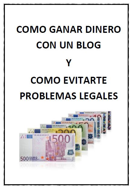 Como ganar dinero con tu blog y evitarte problemas legales