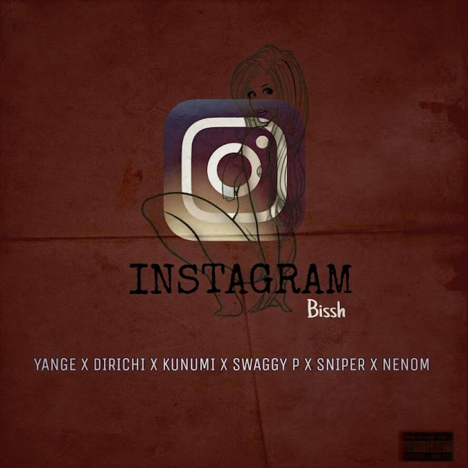 Yange x Dirichi x Kunumi x Swaggy P x Sniper & Neenom -Instagram Bissh