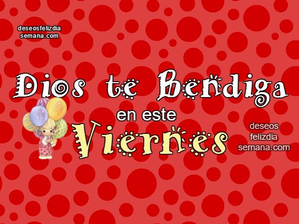 Saludos, imágenes cristianas bonitas del Feliz Viernes, mensajes cristianos para amigos con buenos deseos del Viernes por Mery Bracho.