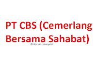 Lowongan Kerja PT CBS (Cemerlang Bersama Sahabat) Terbaru