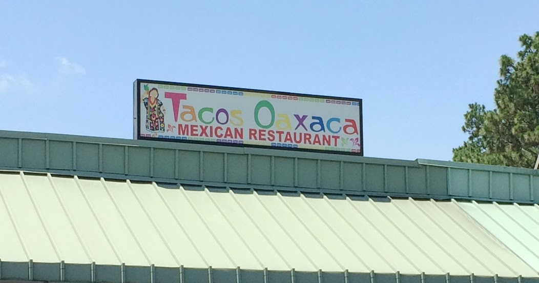 Blue Skies For Me Please Tacos Oaxaca Mexican Restaurant