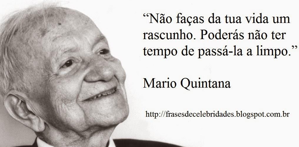 Mario Quintana Frases - Frases Sobre A Vida