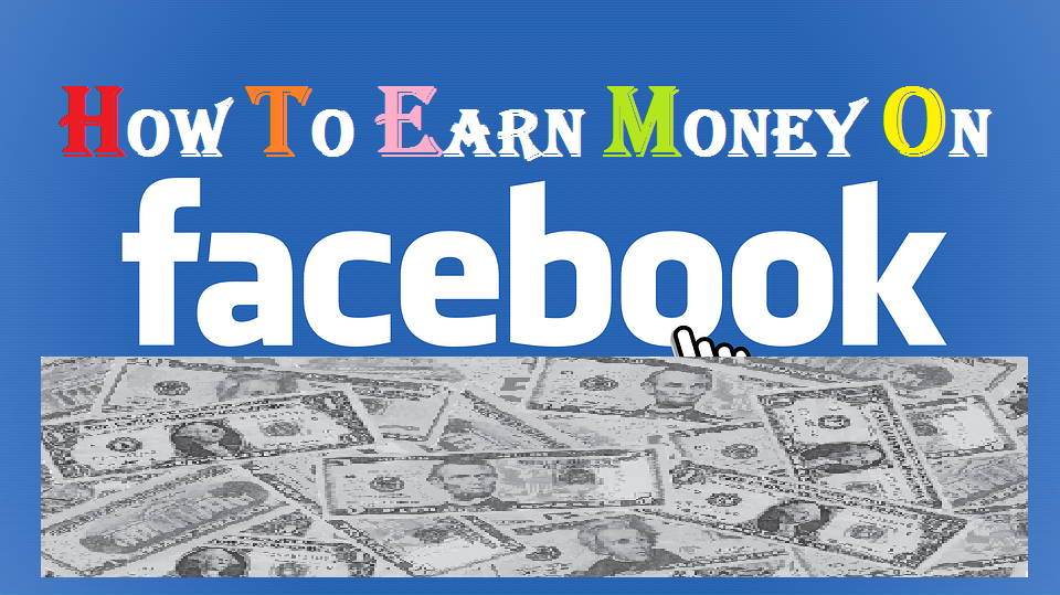 how to make money on facebook 2017