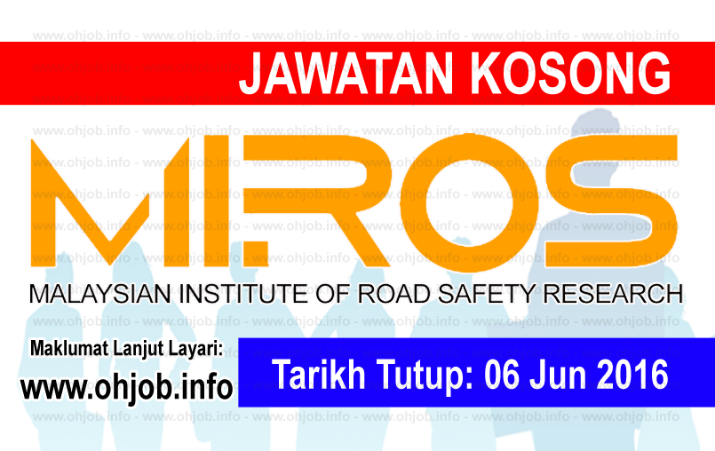 Jawatan Kerja Kosong Malaysian Institute Of Road Safety Research (MIROS) logo www.ohjob.info jun 2016