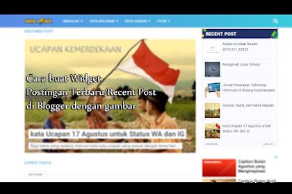 Cara buat Widget Postingan Terbaru/Recent Post di Blogger dengan gambar