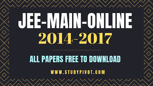 JEE Main 2014 - 2018 Online Papers with Answers - Physics Chemistry Biology Mathematics Problems Examples Worksheets pdf