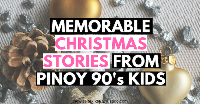 Throwback Christmas Stories from Pinoy 90's Kids